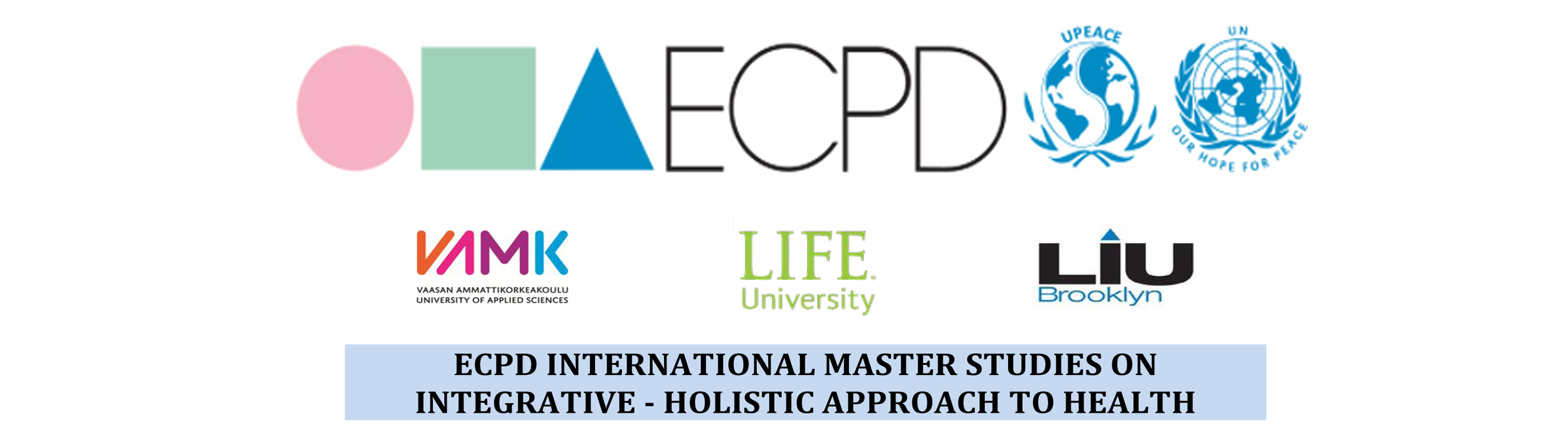 ECPD INTERNATIONAL MASTER STUDIES ON INTEGRATIVE - HOLISTIC APPROACH TO HEALTH